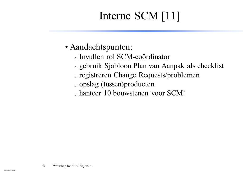 Interne SCM [11] Aandachtspunten: Invullen rol SCM-coördinator